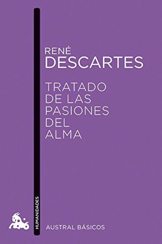 TRATADO DE LAS PASIONES DEL ALMA: RENE DESCARTES