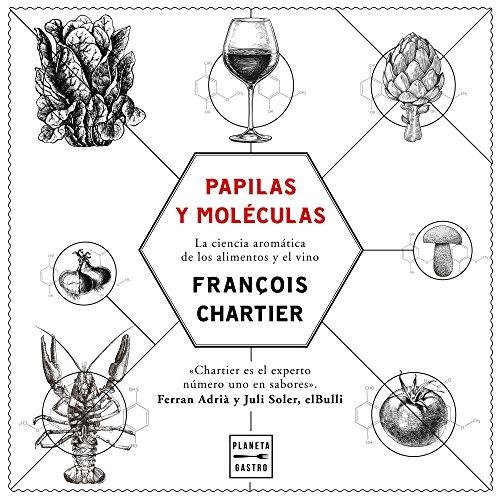 9788408175964: Papilas y moléculas: La ciencia aromática de los alimentos y el vino (Maridajes)