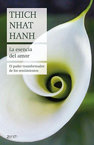 9788408180975: La esencia del amor: El poder transformador de los sentimientos (Biblioteca Thich Nhat Hanh)