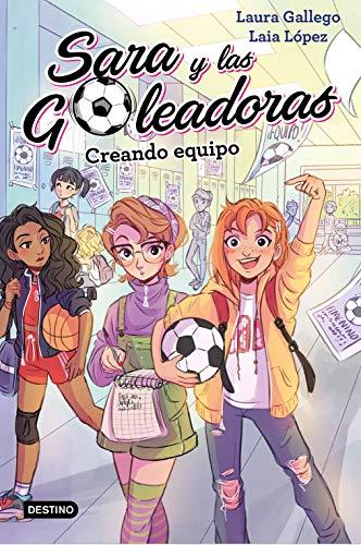 9788408202202: Creando equipo: Sara y las Goleadoras 1