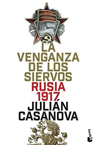 9788408205715: La venganza de los siervos: Rusia 1917 (Divulgación)
