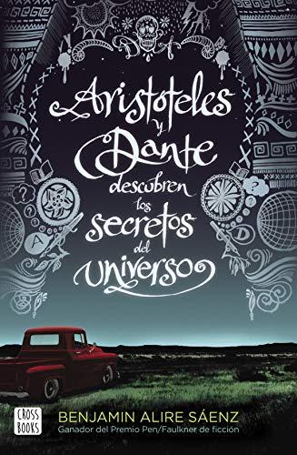 9788408209829: Aristóteles y Dante descubren los secretos del universo: XXI Premi Llibreter 2020 (Crossbooks) (Spanish Edition)