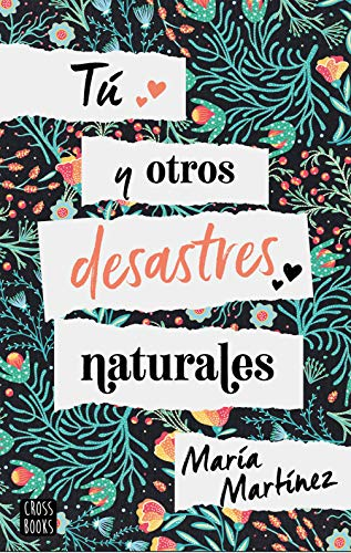 9788408214816: Tú y otros desastres naturales (Crossbooks)