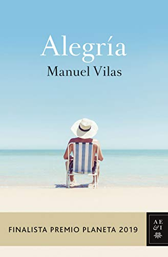 Alegria: Finalista Premio Planeta 2019: Vilas, Manuel