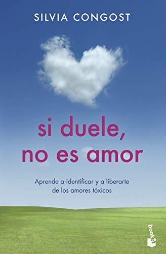 9788408237341: Si duele, no es amor: Aprende a identificar y a liberarte de los amores tóxicos (Prácticos)