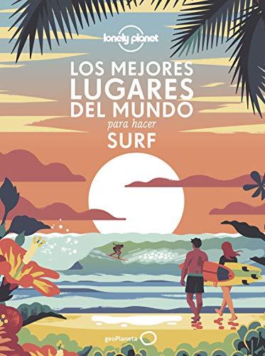 Imagen de archivo de Los mejores lugares del mundo para hacer surf a la venta por Agapea Libros