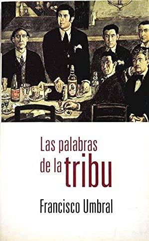 9788408360674: Las palabras de la tribu: (de Rubén Darío a Cela)