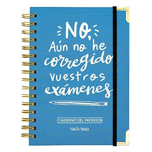 9788409012015: Cuaderno del profesor. No, aún no he corregido vuestros exámenes
