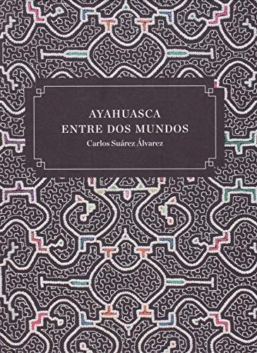 Ayahuasca entre dos mundos: Suárez Álvarez, Carlos