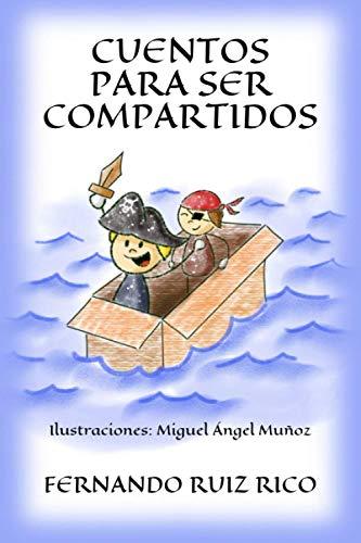 9788409041299: Cuentos para ser compartidos (Cuentos infantiles sobre familia, amistad, emociones, valores, aprendizaje, motivación y actitud positiva)