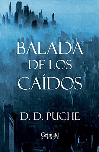 Balada de los caidos (Paperback): D D Puche