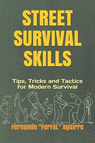 9788409134175: Street Survival Skills: Tips, Tricks and Tactics for Modern Survival