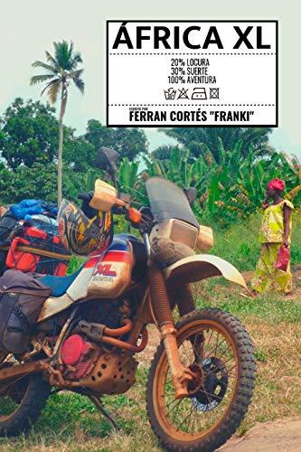 9788409174362: África XL: Porque allí tengo una moto