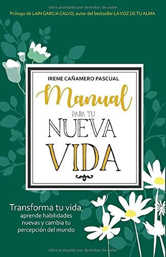9788409218486: Manual para tu Nueva Vida: Transforma tu vida, aprende habilidades nuevas y cambia tu percepción del mundo