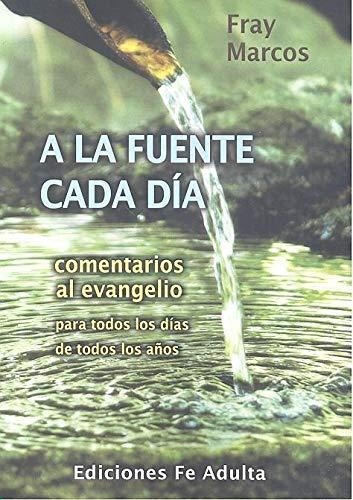 9788412005981: A la fuente cada día: Comentarios al evangelio