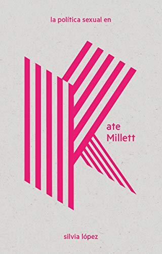 9788412028348: La política sexual en Kate Millett: 2 (LAS Imprescindibles)