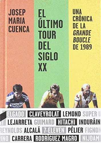 9788412028713: El último Tour del siglo XX: Una crónica de la Grande Boucle de 1989