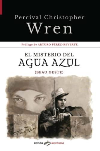 9788412031058: El misterio del Agua Azul: (Beau Geste)