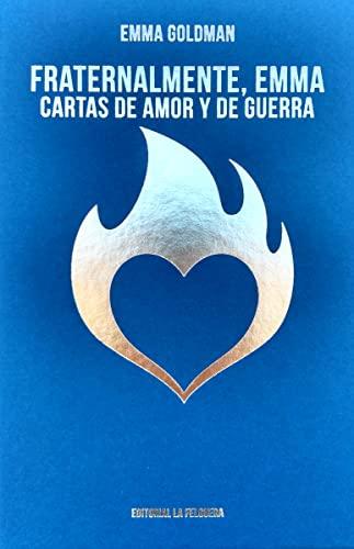 9788412044225: Fraternalmente Emma: CARTAS DE AMOR Y DE GUERRA: 54 (MEMORIAS DEL SUBSUELO)