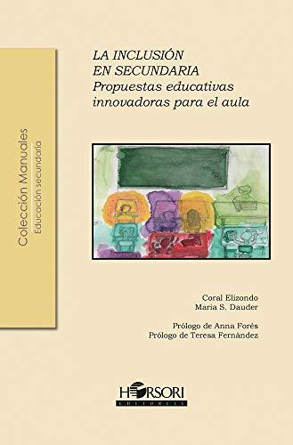 9788412051957: La inclusión en secundaria: Propuestas educativas innovadoras para el aula: 66 (Colección Manuales)