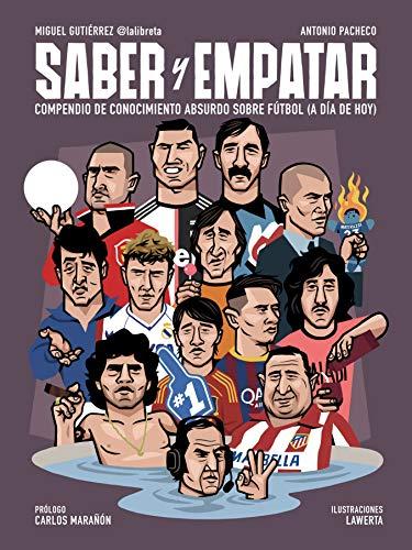 9788412063721: Saber y empatar: Compendio de conocimiento absurdo sobre fútbol (a día de hoy) (Córner)