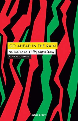 GO AHEAD IN THE RAIN: NOTAS PARA: Hanif Abdurraqib