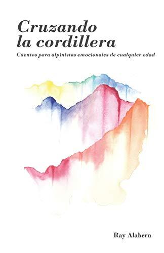 9788412086232: Cruzando la cordillera: Cuentos para alpinistas emocionales de cualquier edad
