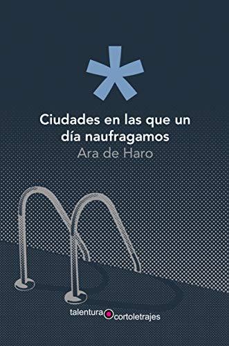 9788412096408: Ciudades en Las Que Un Día Naufragamos: 22 (Cortoletrajes)