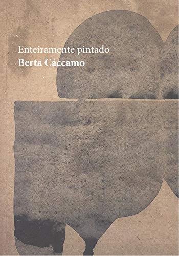 9788412101805: Enteiramente pintado Berta Cáccamo (Colección Onsa) (Galician Edition)