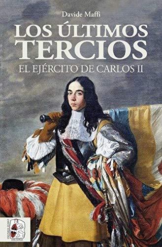 9788412105353: Los últimos tercios. El Ejército de Carlos II
