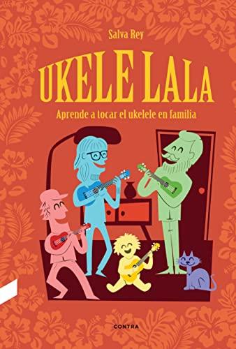 9788412130072: Ukelelala: Aprende a tocar el ukelele en familia