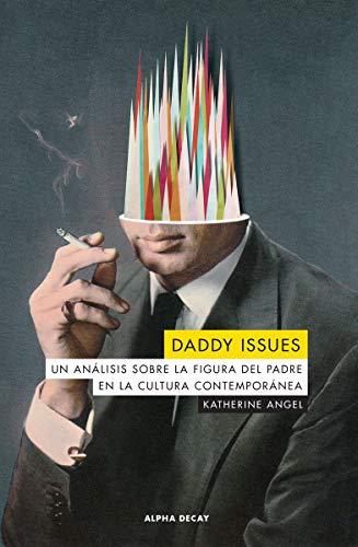 Daddy issues : Un análisis sobre la: Angel, Katherine