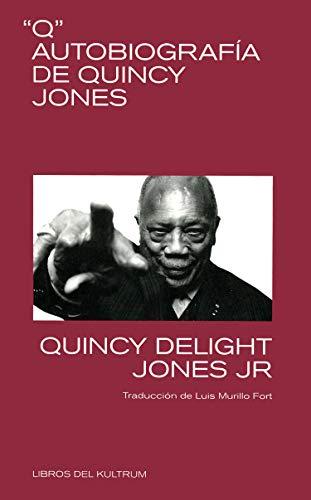 9788412184266: Q. Autobiografía de Quincy Jones: Autobiografía de Quincy Jones (LIBROS DEL KULTRUM)