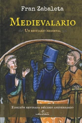 Medievalario, un bestiario medieval: edicion especial decimo: Fran Zabaleta