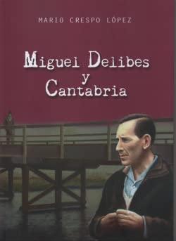 9788412238792: Miguel delibes y cantabria.(biografias)
