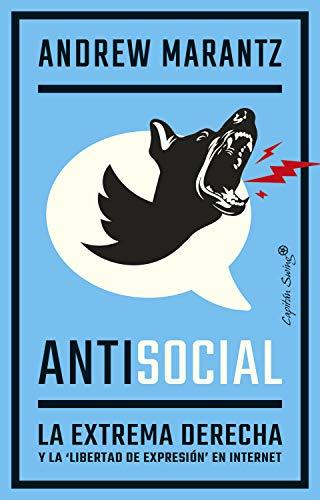 9788412281712: Antisocial: La extrema derecha y la 'libertad de expresión' en internet (ENSAYO)