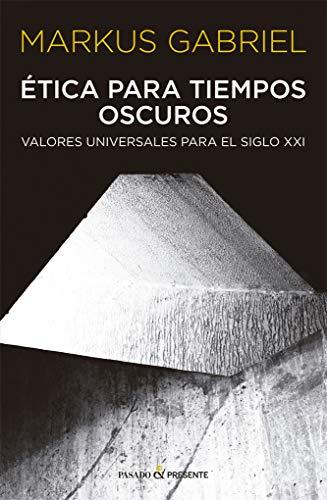 9788412288803: ETICA PARA TIEMPOS OSCUROS: VALORES UNIVERSALES PARA EL SIGLO XXI (ENSAYO)