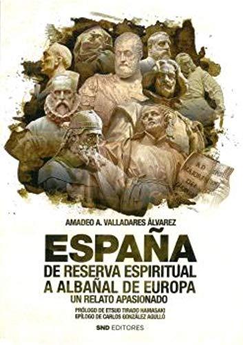 9788412305609: ESPAÑA DE RESERVA ESPIRITUAL A ALBAÑAL DE EUROPA (Spanish Edition)