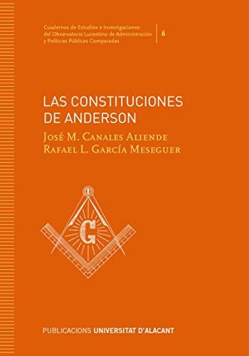 9788413020129: LAS CONSTITUCIONES DE ANDERSON (Cuadernos de Estudios e Investigaciones del Observatorio Lucentino de Administración y Políticas Públicas Comparadas)