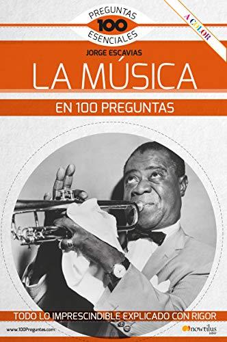 9788413050652: La Música En 100 Preguntas (Ediciones Nowtilus) (100 Preguntas esenciales)