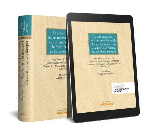 Imagen de archivo de La armonización de las normas contra la elusión fiscal relativas a la fiscalidad directa en la Unión Europea (Papel + e-book) a la venta por AG Library