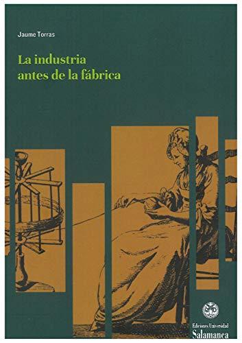 9788413110592: La industria antes de la fábrica: 170 (Estudios históricos & geográficos, 170)