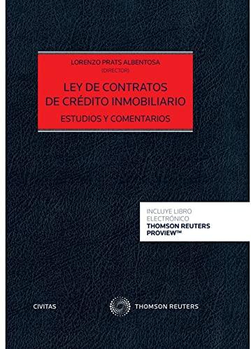 LEY DE CONTRATOS DE CREDITO INMOBILIARIO ESTUDIOS: PRATS ALBENTOSA ,
