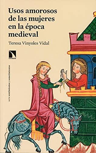 9788413520780: Usos amorosos de las mujeres en la época medieval: 803 (Mayor)
