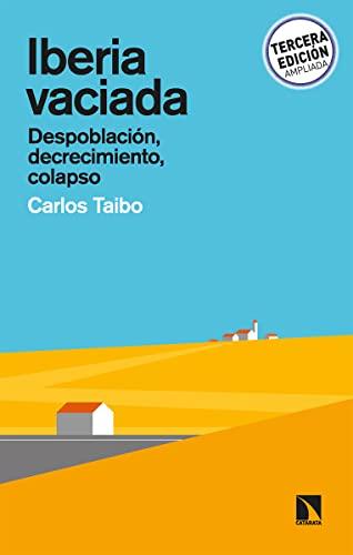 9788413521275: Iberia vaciada: Despoblación, decrecimiento, colapso: 810 (Mayor)