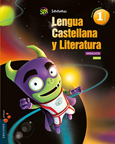 9788414001530: Lengua Castellana y Lit. 1º Primaria (Pauta)-Andalucia (Superpixépolis) - 9788414001530