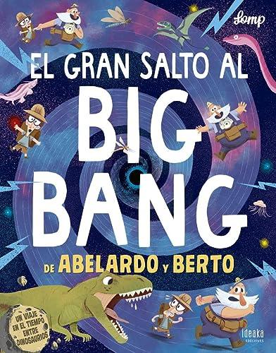 9788414017012: El gran salto al Big Bang de Abelardo y Berto (IDEAKA)