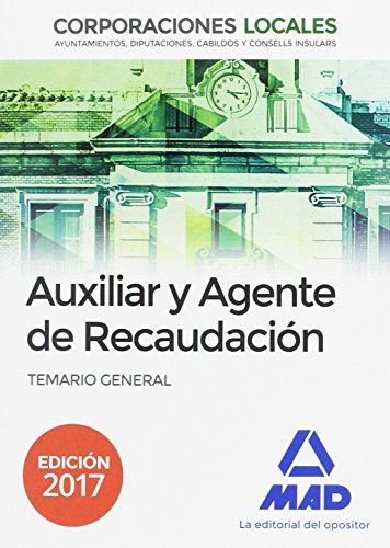 9788414204764: Auxiliares y Agentes de Recaudación de Corporaciones Locales. Temario General