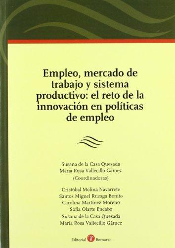 9788415000310: Empleo, mercado de trabajo y sistema productivo : el reto de la innovación en políticas de empleo