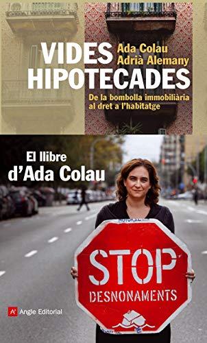 Vides hipotecades: De la bombolla immobiliària al: Alemany Salafranca, Adrià
